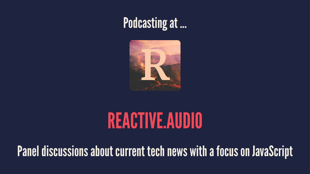 Podcasting at ... REACTIVE.AUDIO Panel discussi...