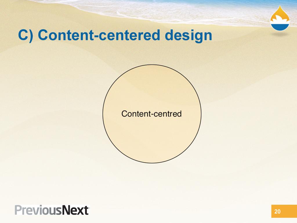 C) Content-centered design 20