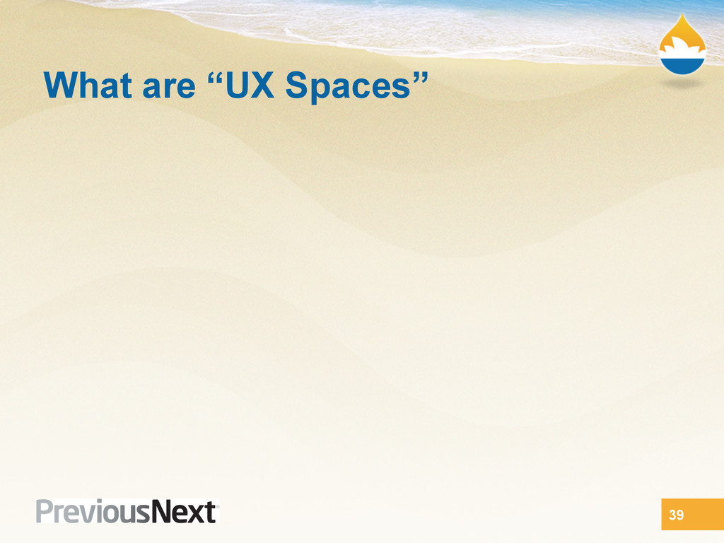 "What are ""UX Spaces"" 39"