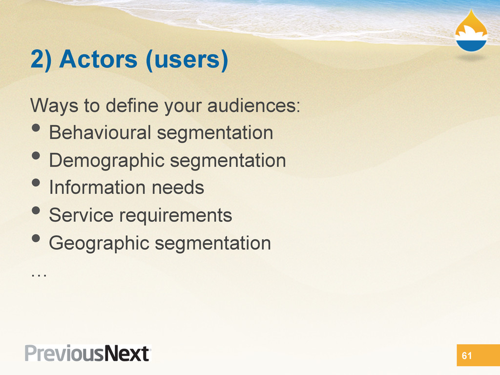 2) Actors (users) Ways to define your audiences...
