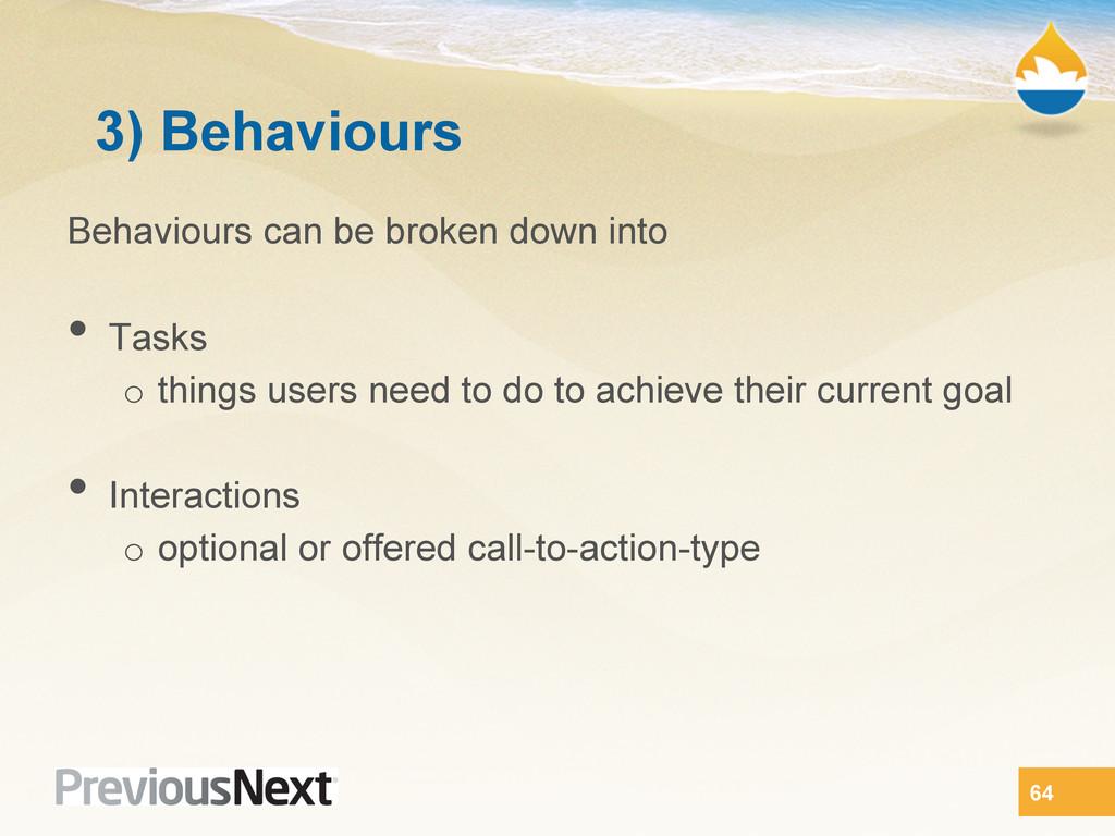 3) Behaviours Behaviours can be broken down int...