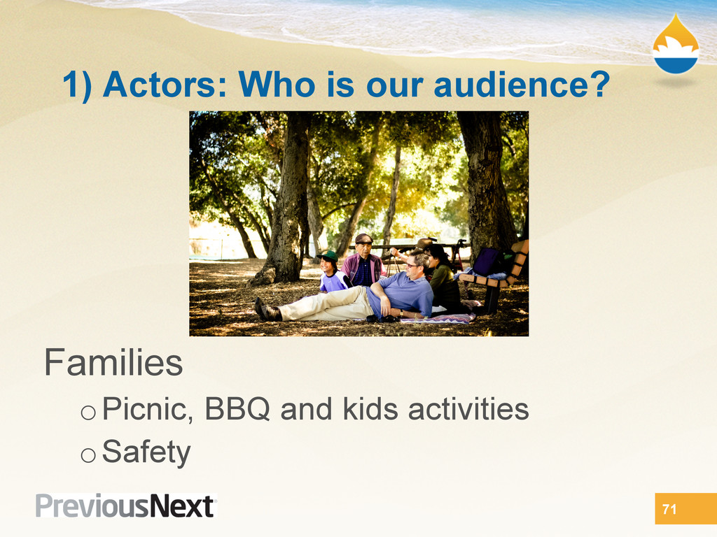 1) Actors: Who is our audience? Families o Picn...