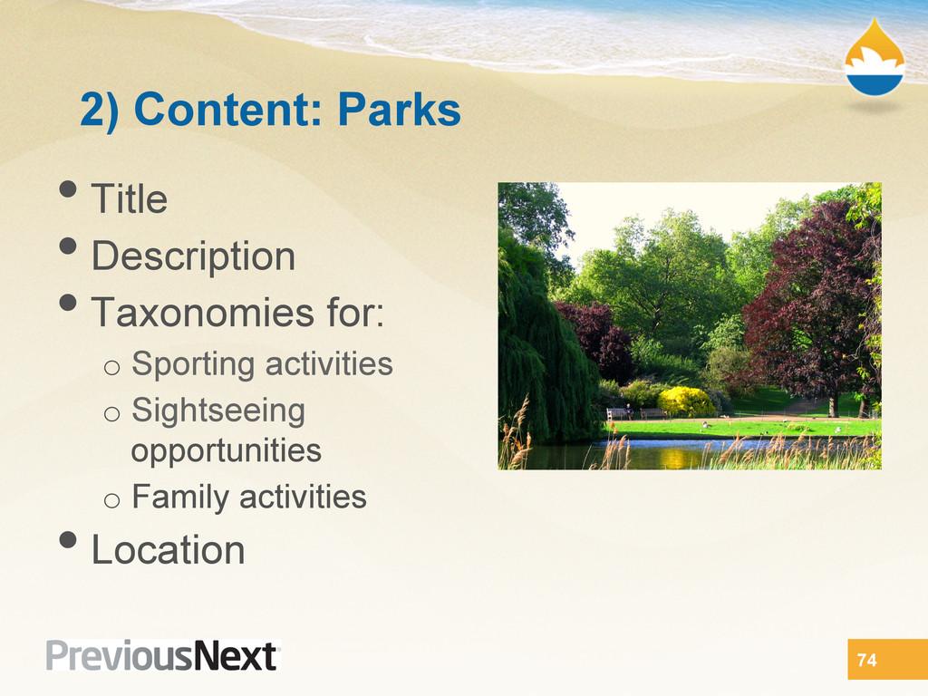 2) Content: Parks •Title •Description •Taxon...