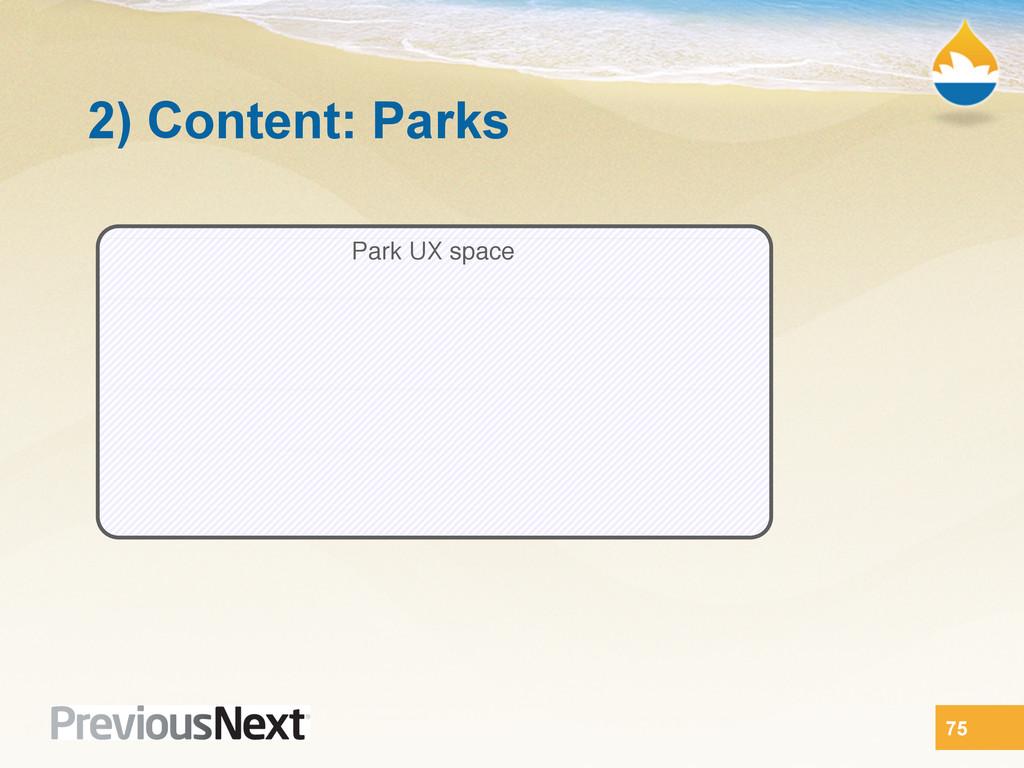 2) Content: Parks 75 Park UX space