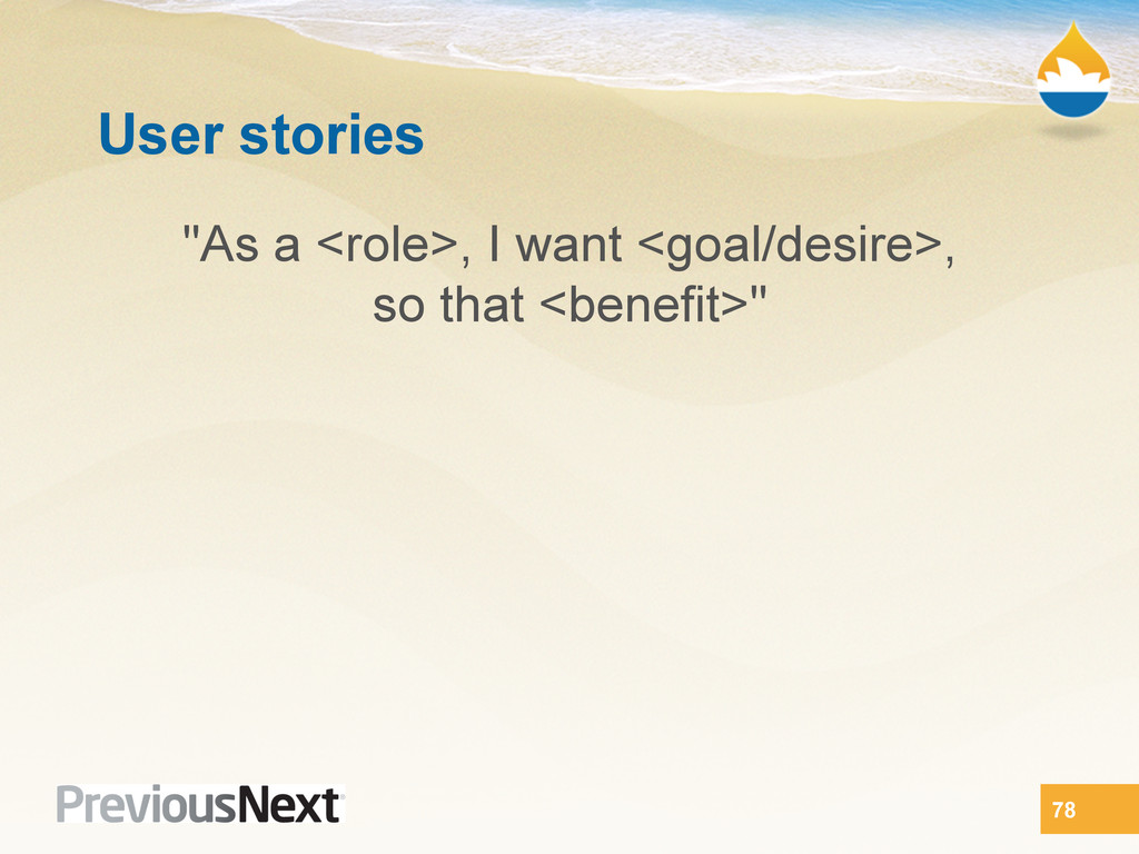 "User stories ""As a <role>, I want <goal/desire>..."