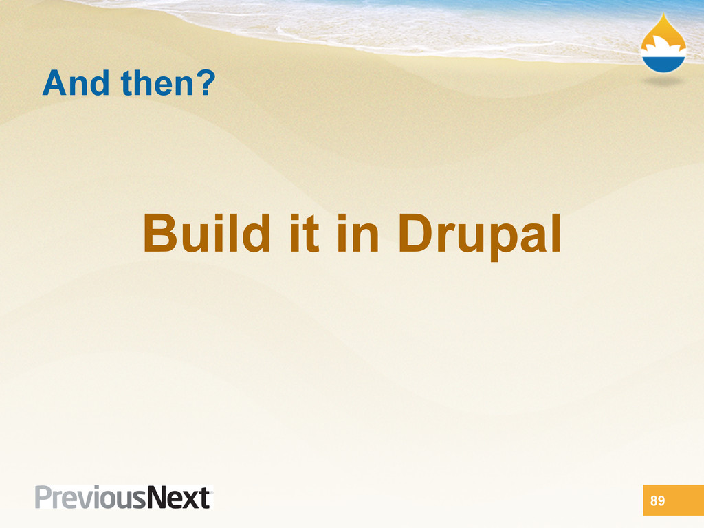 And then? Build it in Drupal 89