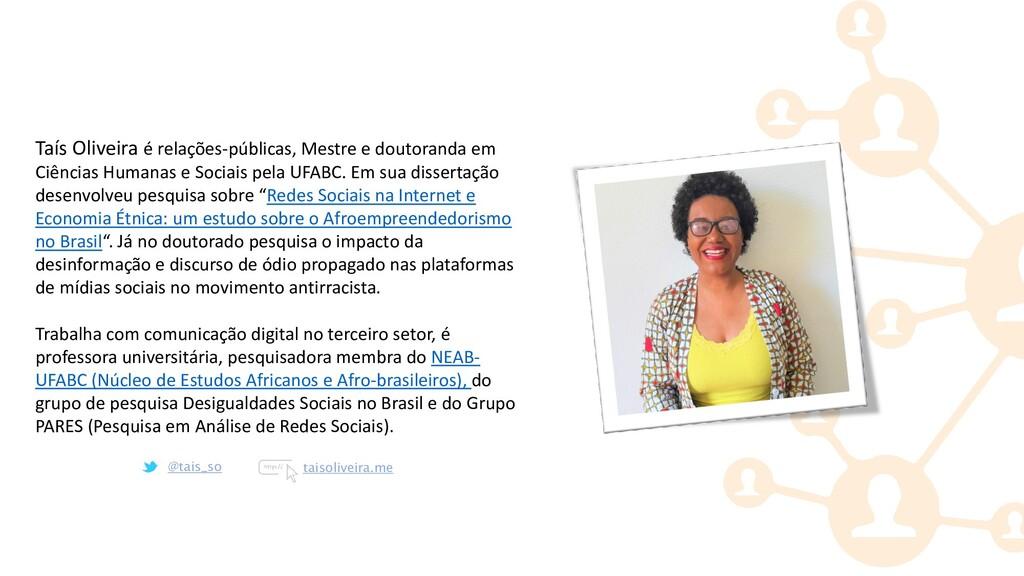 Taís Oliveira é relações-públicas, Mestre e dou...