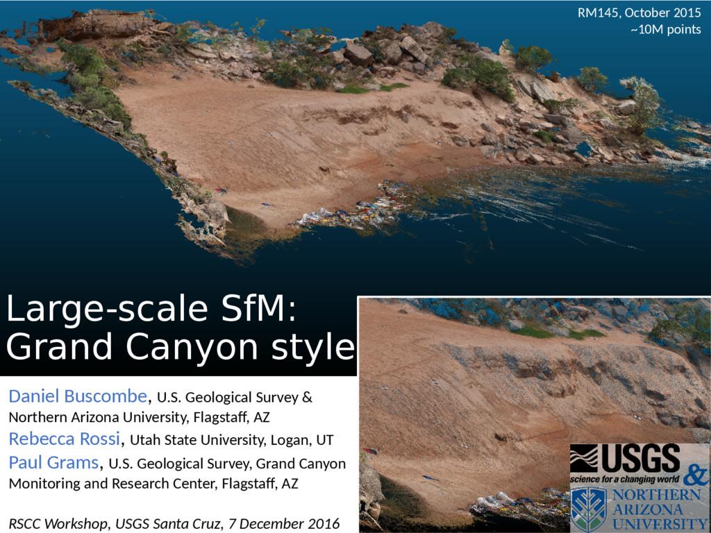 Large-scale SfM: Grand Canyon style Daniel Busc...