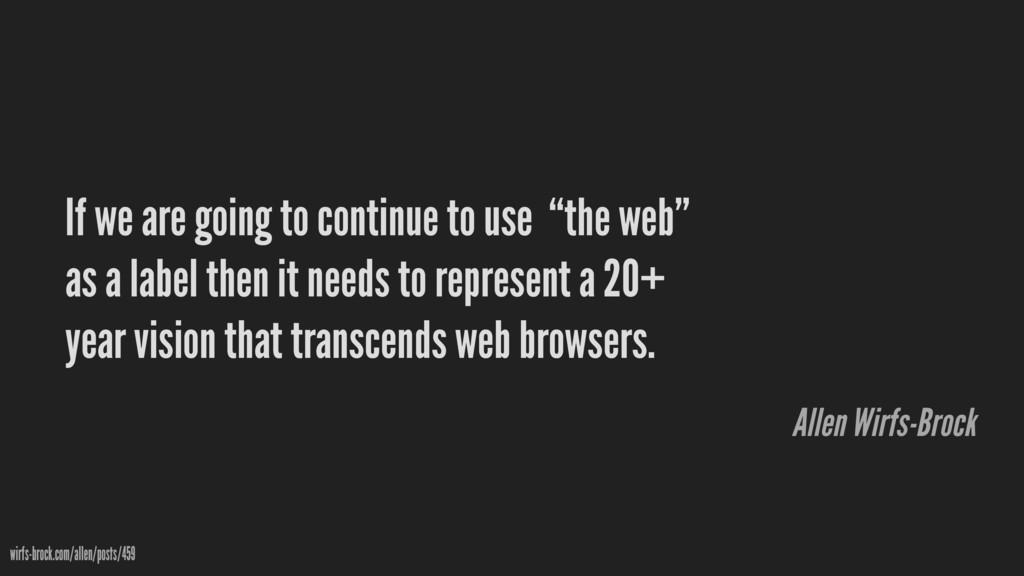 "If we are going to continue to use ""the web"" as..."