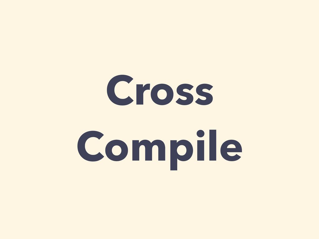Cross Compile