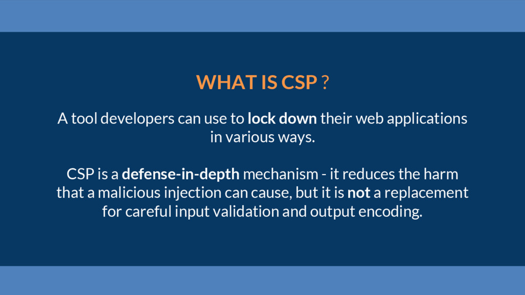 WHAT IS CSP ? A tool developers can use to lock...