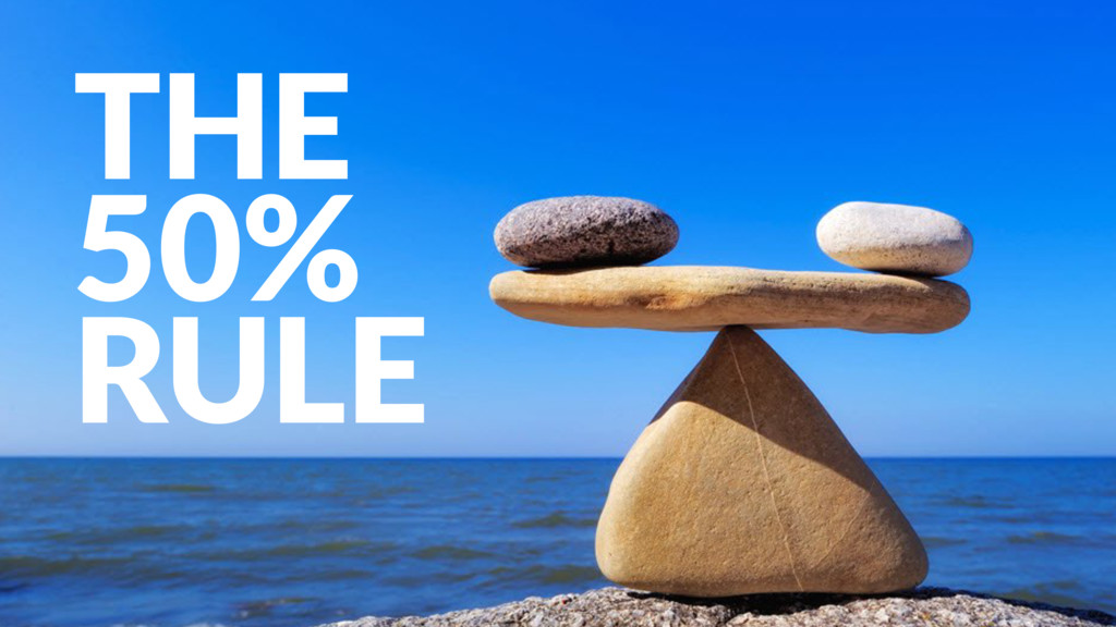 THE 50% RULE