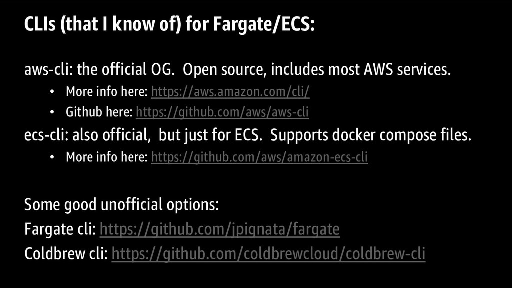 CLIs (that I know of) for Fargate/ECS: aws-cli:...