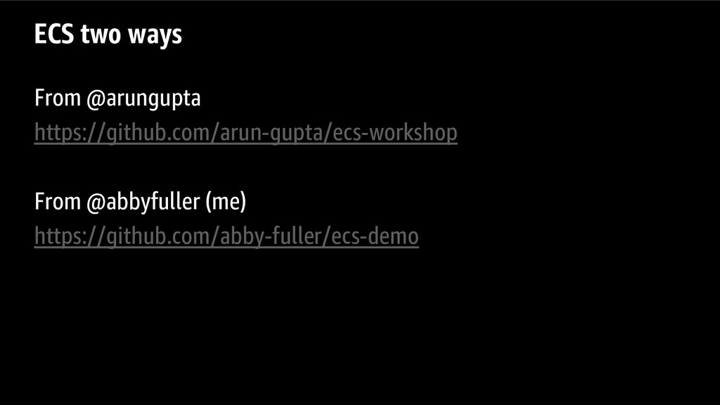 ECS two ways From @arungupta https://github.com...