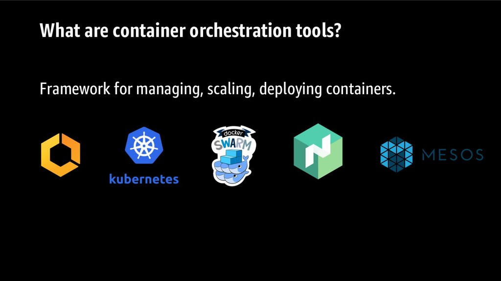 What are container orchestration tools? Framewo...