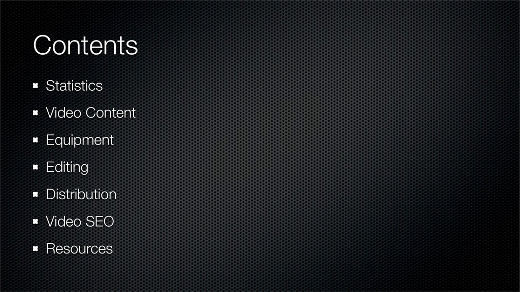 Contents Statistics Video Content Equipment Edi...