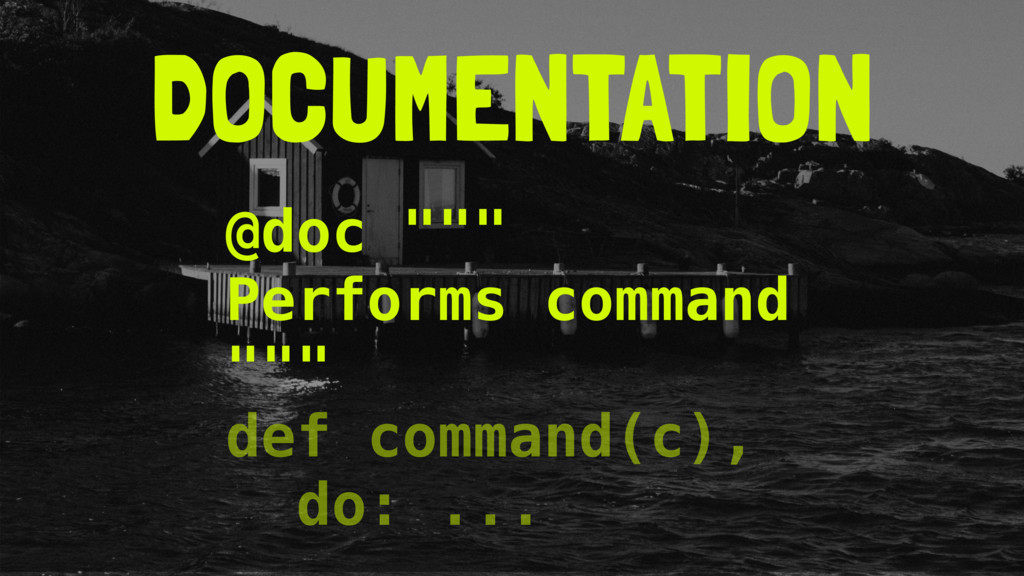 "DOCUMENTATION @doc """""" Performs command """""" def..."
