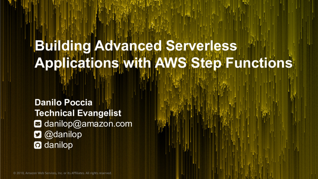 Building Advanced Serverless Applications with AWS Step Functions