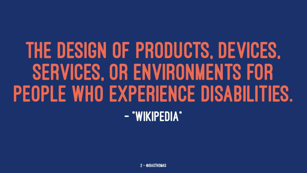 The design of products, devices, services, or e...