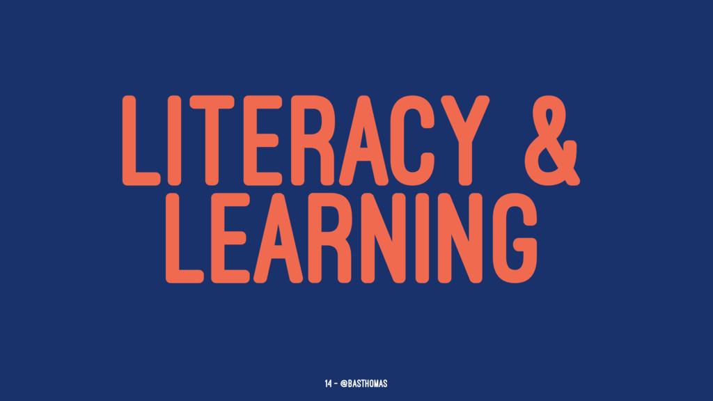 LITERACY & LEARNING 14 — @basthomas