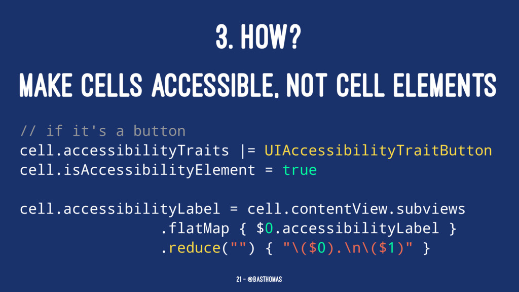 3. HOW? MAKE CELLS ACCESSIBLE, NOT CELL ELEMENT...
