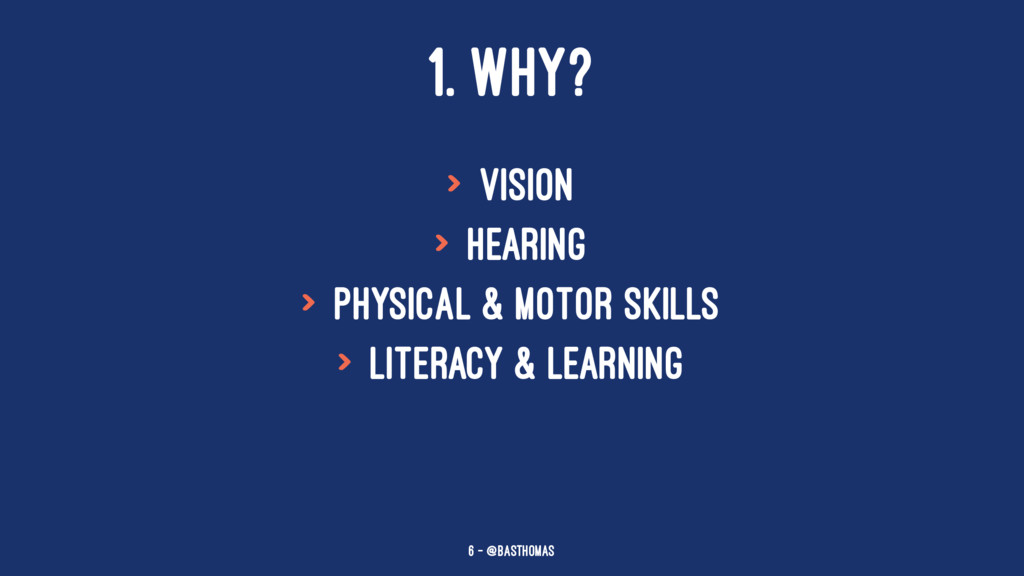 1. WHY? > Vision > Hearing > Physical & Motor S...