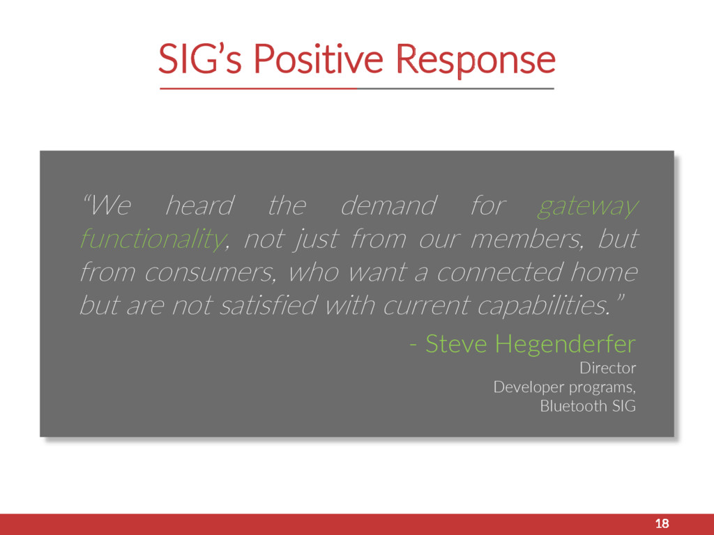"SIG's Positive Response 18 ""We heard the demand..."