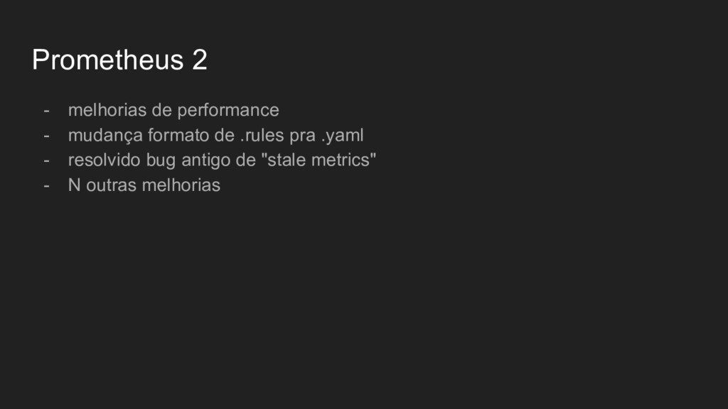 Prometheus 2 - melhorias de performance - mudan...