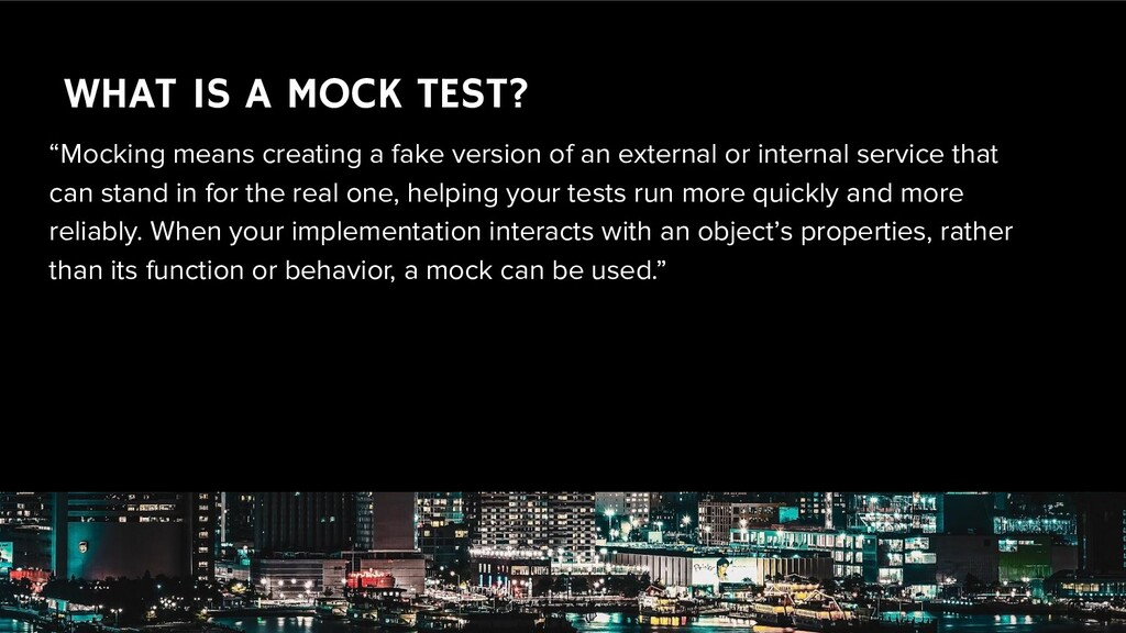 """WHAT IS A MOCK TEST? """"Mocking means creating a ..."""