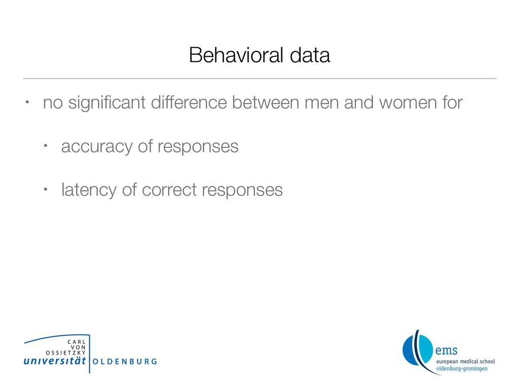 Behavioral data • no significant difference betw...