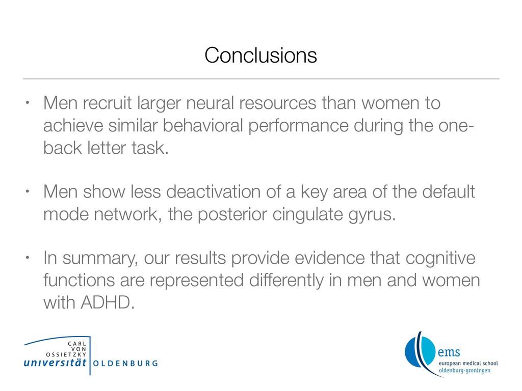 Conclusions • Men recruit larger neural resourc...
