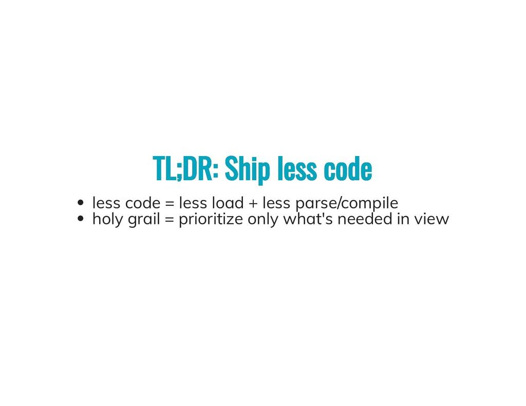 TL;DR: Ship less code TL;DR: Ship less code les...