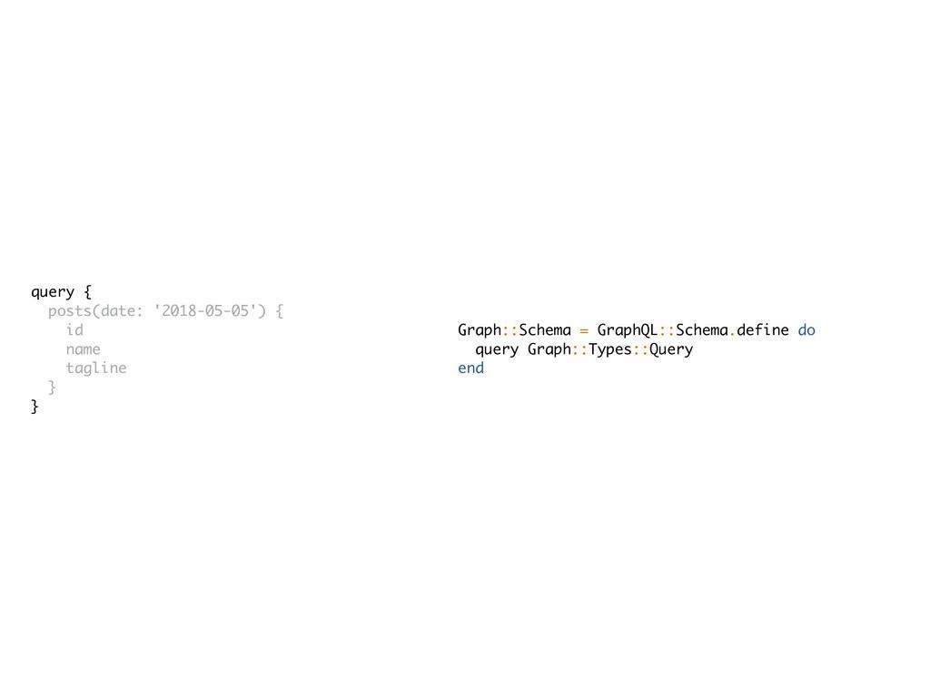 Graph::Schema = GraphQL::Schema.define do query...