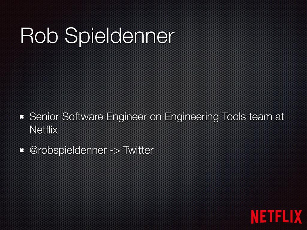 Rob Spieldenner Senior Software Engineer on Eng...