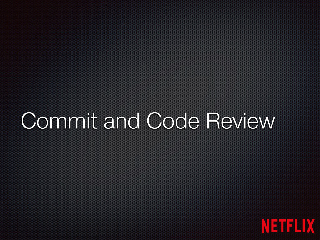 Commit and Code Review