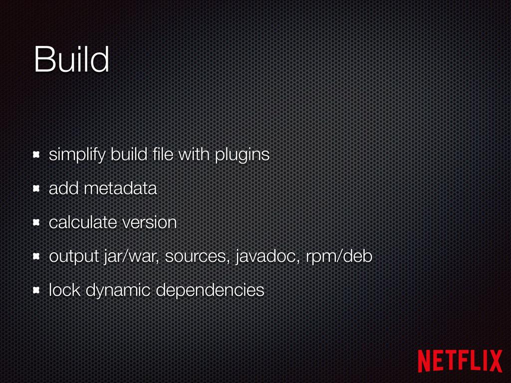 Build simplify build file with plugins add metad...
