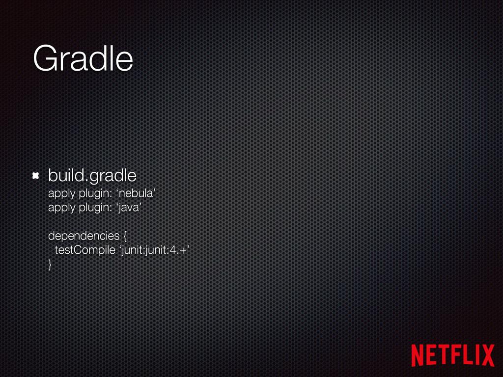 Gradle build.gradle apply plugin: 'nebula' ap...