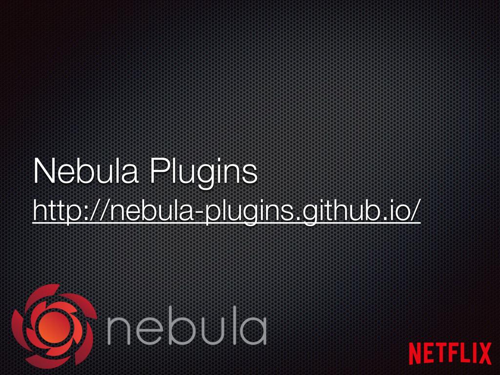 Nebula Plugins http://nebula-plugins.github.io/