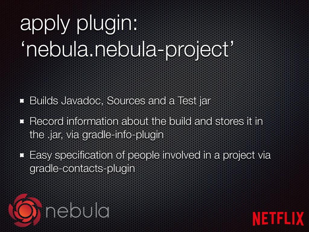 apply plugin: 'nebula.nebula-project' Builds Ja...