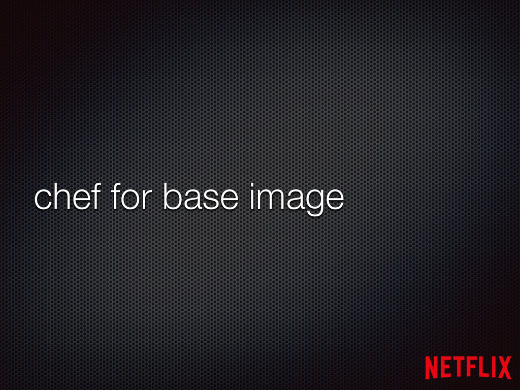 chef for base image