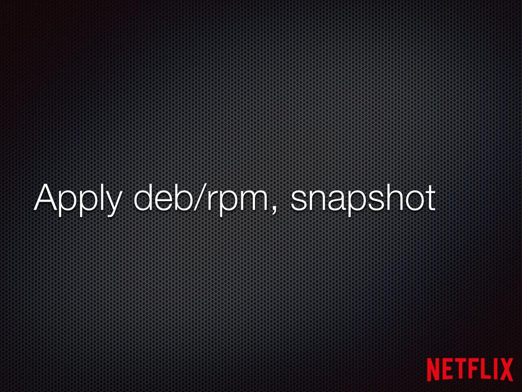 Apply deb/rpm, snapshot