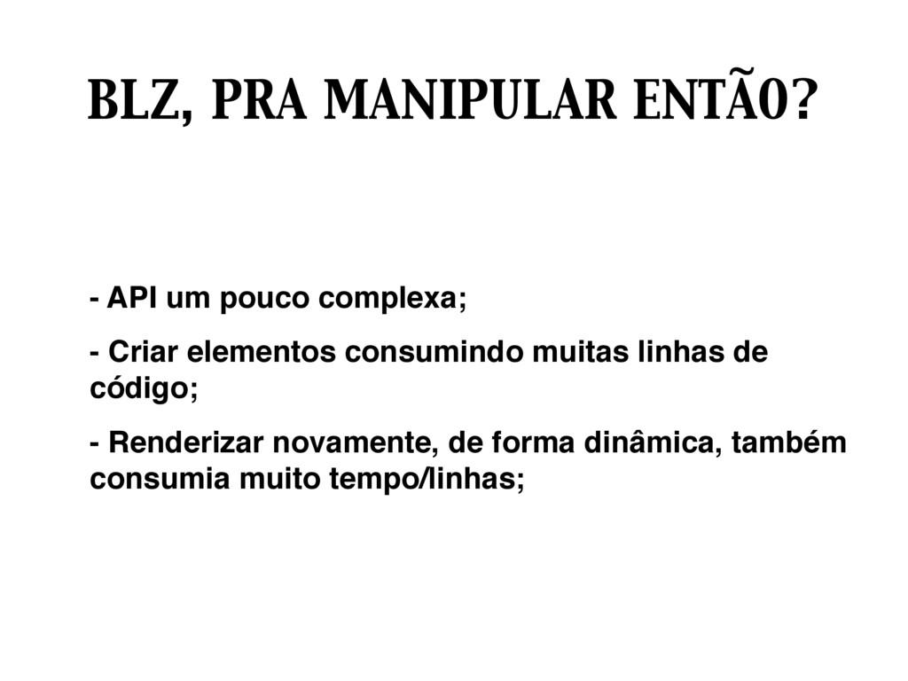 BLZ, PRA MANIPULAR ENTÃO? - API um pouco comple...