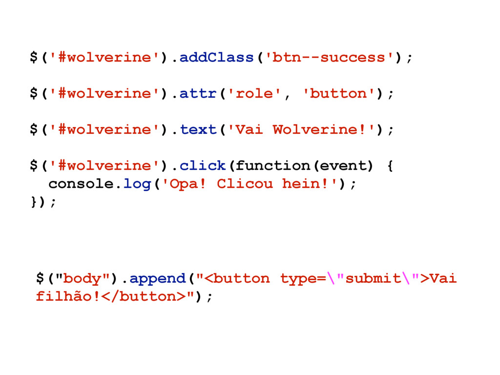 $('#wolverine').addClass('btn--success'); $('#w...