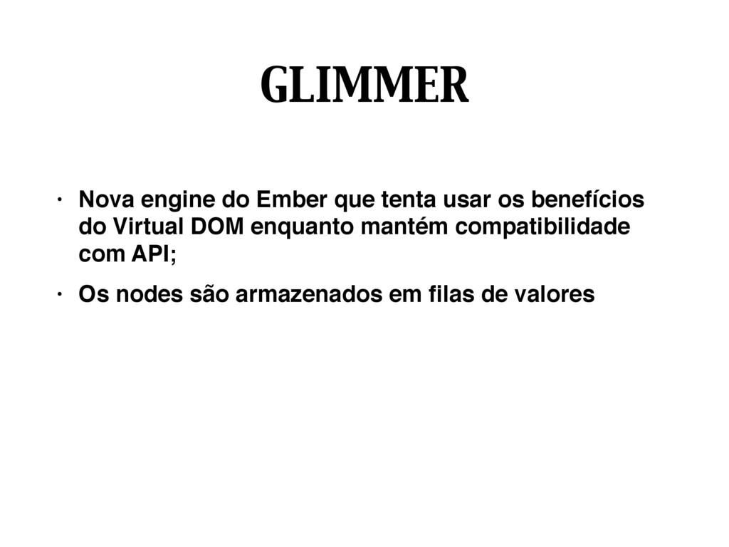 GLIMMER • Nova engine do Ember que tenta usar o...