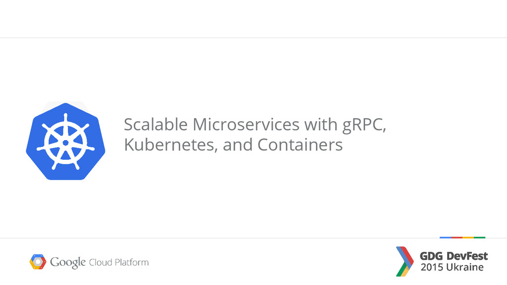 Scalable Microservices with gRPC, Kubernetes, a...