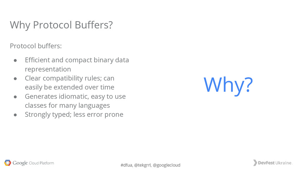 #dfua, @tekgrrl, @googlecloud Protocol buffers:...