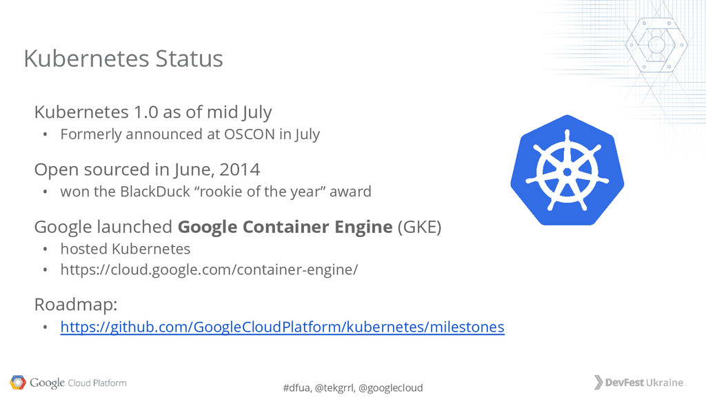 #dfua, @tekgrrl, @googlecloud Kubernetes 1.0 as...