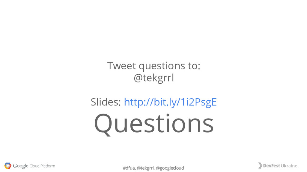 #dfua, @tekgrrl, @googlecloud Tweet questions t...