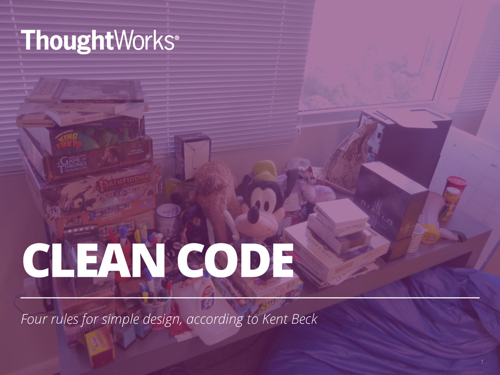 1 CLEAN CODE Four rules for simple design, acco...