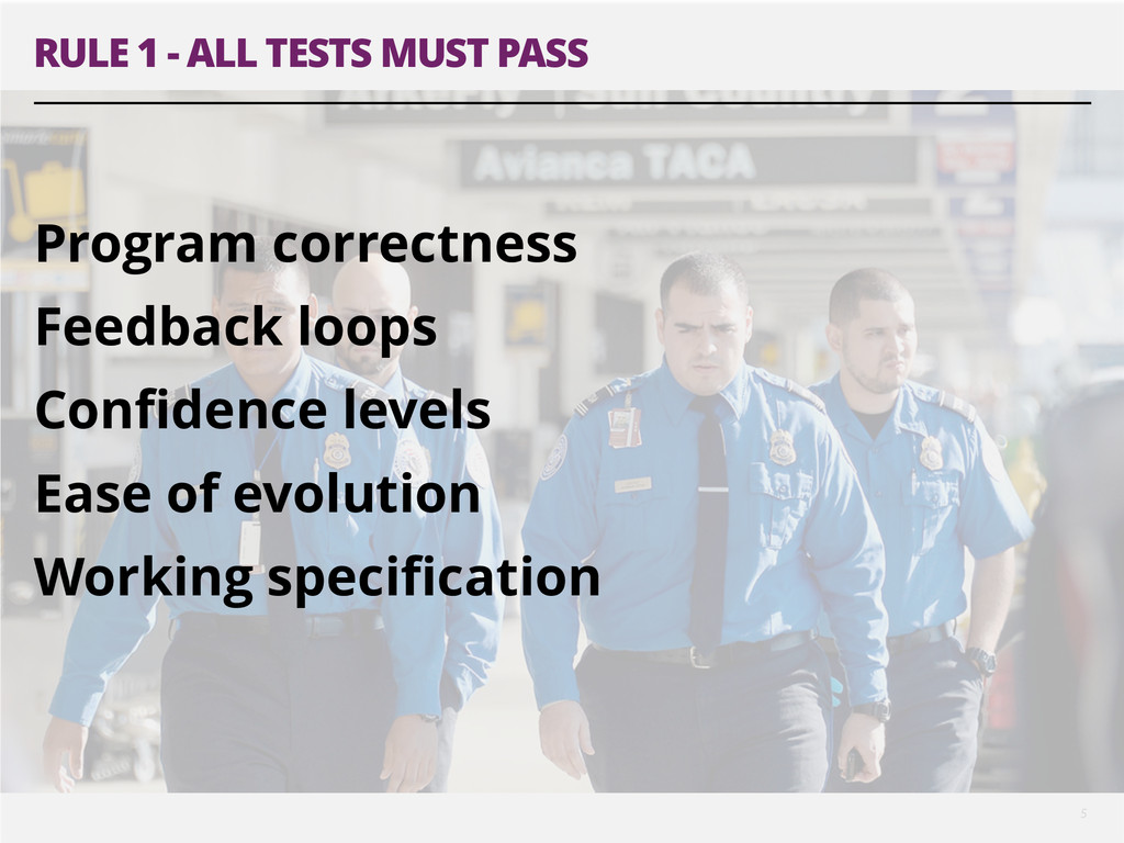 5 RULE 1 - ALL TESTS MUST PASS ! Program correc...